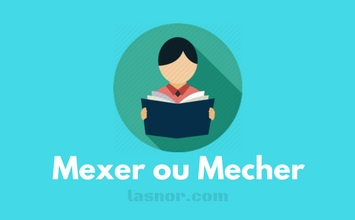 mexer ou mecher